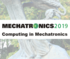 Mechatronics'2019: Computing in Mechatronics